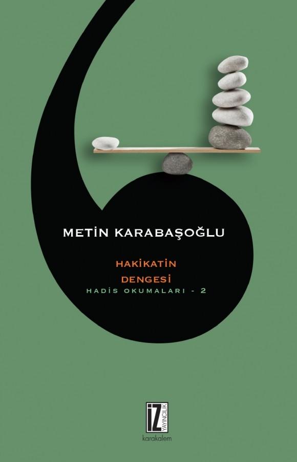 171 Metin Karabaşoğlu - Hakikatin Dengesi ''Notlarım''
