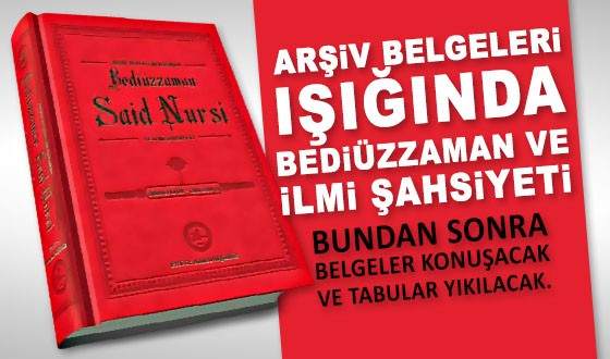 arsiv-belgeleri-isiginda-bediuzzaman-said-nursi-ve-ilmi-sahsiyeti-1 Bediüzzaman Mustafa Kemal'in Ölümünü Ve Kemalizmin Merhalelerini Haber Veriyor