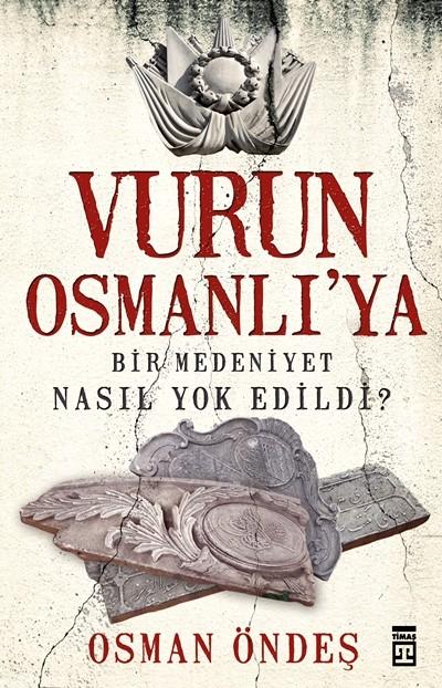 Osmanlıdan Kalan Herşeye Düşmanlık Önlenemez Hâl Alıyor