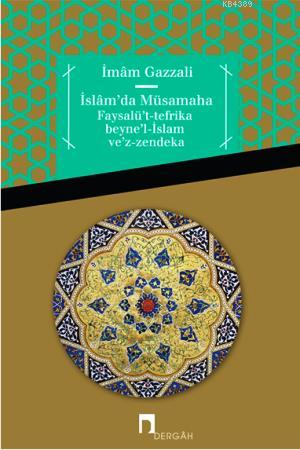 islamda-musamaha-faysalu-t-tefrika-beyne-l-islam-ve-z-zendeka20140811172530 İslam'da Müsamaha / İmam el-Gazzâlî