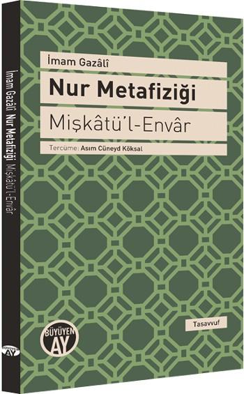 İmam Gazzali'nin Mişkatu'l Envar Adlı Eserinden Alıntılar...