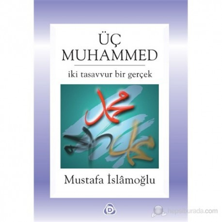 mustafa-islamoglu-uc-muhammed-1 Üç Muhammed Eleştirisi (2)