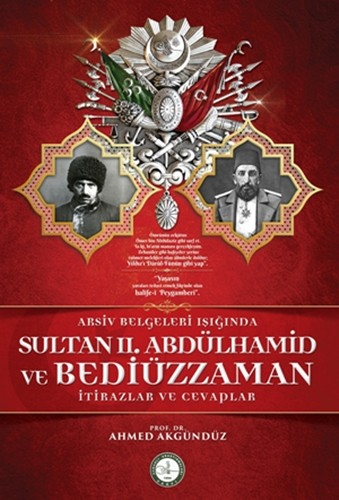 Bediüzzaman,2.Abdulhamid'in Değil,İstibdadın Muhalifidir