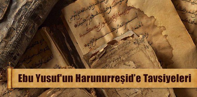ebu-yusufun-harun-reside-660x328 Ebu Yusuf'un Harun Reşid'e Tavsiyeleri